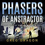 Phasers of Anstractor: The New Phase, Book 2 | Greg Dragon