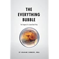 The Everything Bubble: The Endgame For Central Bank Policy (English Edition)