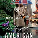 The English American Audiobook by Alison Larkin Narrated by Alison Larkin