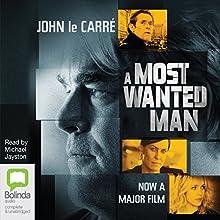 A Most Wanted Man | Livre audio Auteur(s) : John le Carré Narrateur(s) : Michael Jayston