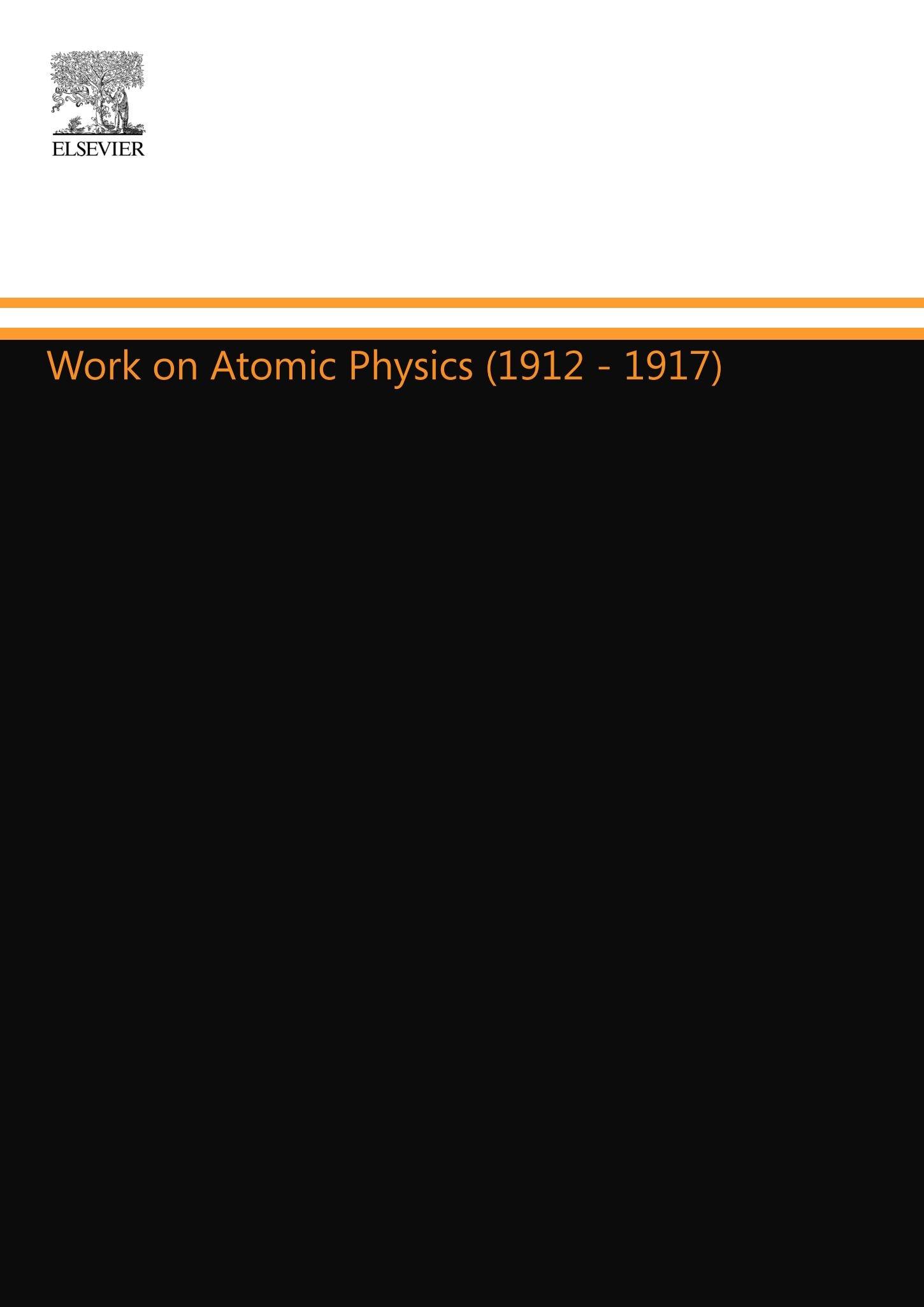 Work on Atomic Physics (1912–1917)