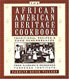 The African American Heritage Cookbook: Traditional Recipes & Fond Remembrances from Alabama's Renowned Tuskegee Institute
