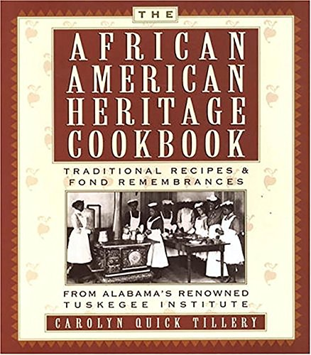 Search : The African-American Heritage Cookbook: Traditional Recipes and Fond Remembrances From Alabama's Renowned Tuskegee Institute