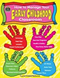 How to Manage Your Early Childhood Classroom, Kathleen Thayer, 1576903249
