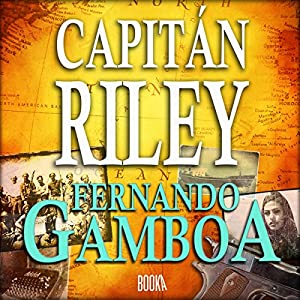 Capitán Riley [Spanish Edition] Hörbuch