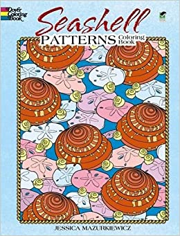 seashell patterns coloring book dover nature coloring book jessica mazurkiewicz 9780486475592 amazoncom books