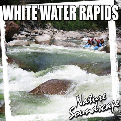 White Water Rapids  Nature Sound