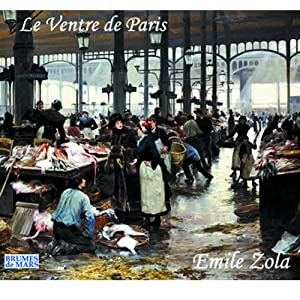 Le ventre de Paris (Rougon-Macquart 3) Audiobook