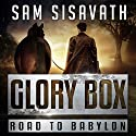 Glory Box Audiobook by Sam Sisavath Narrated by Ryan Burke