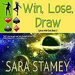 Win, Lose, Draw   Sara Stamey