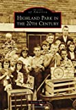 Highland Park in the 20th Century, Jeanne Kolva, 0738597686