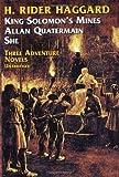 King Solomon's Mines, Allan Quatermain, She 9780486206431