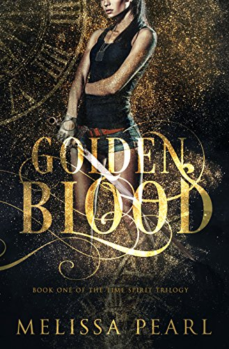 Golden Blood (Time Spirit Trilogy Book 1) by [Pearl, Melissa]