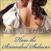 How the Scoundrel Seduces: Duke's Men, Book 3 | Sabrina Jeffries