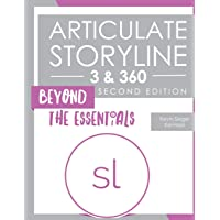 Articulate Storyline 3 & 360: Beyond the Essentials (Second Edition)