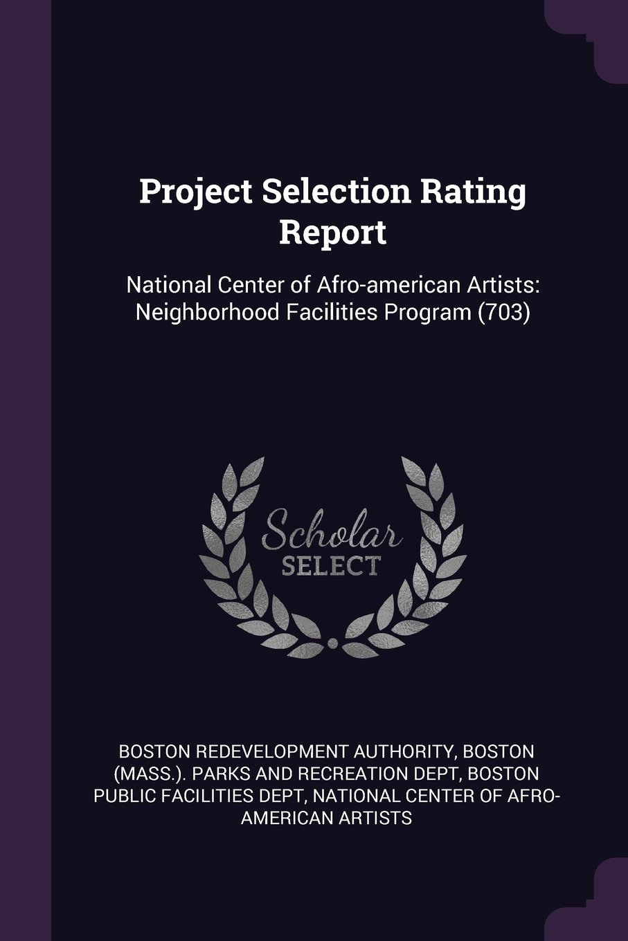 Project Selection Rating Report: National Center of Afro-American Artists: Neighborhood Facilities Program (703) PDF