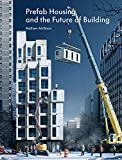 Prefab Housing and the Future of Building: Product to Process