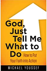 God, Just Tell Me What to Do: How to Put Your Faith into Action (Bible)