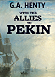With the Allies to Pekin: The Aftermath of the Boxer Rebellion in China in 1900