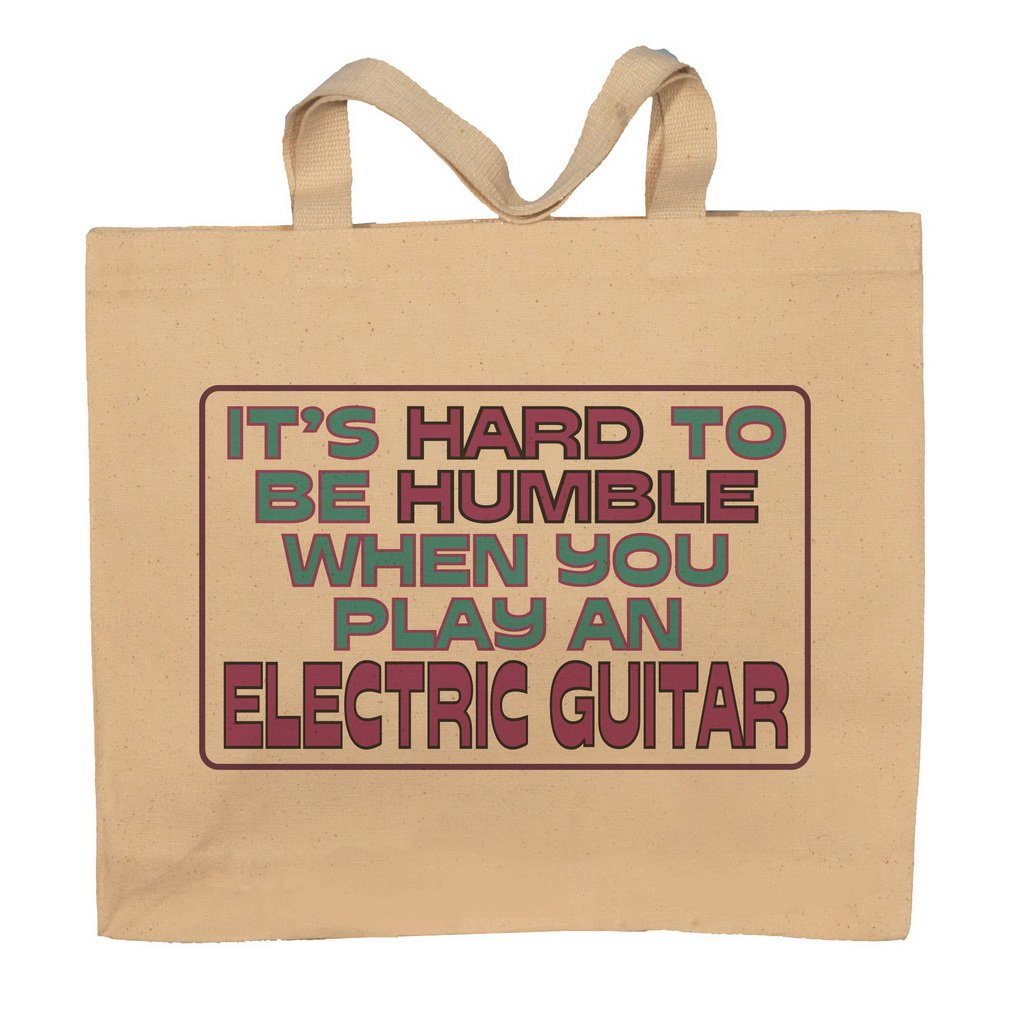 It's Hard To Be Humble When You Play An Electric Guitar Totebag Bag