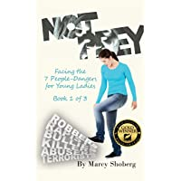 Not Prey: Facing the 7 People-Dangers for Young Ladies Book 1 (Volume 1)