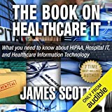The Book on Healthcare IT: What You Need to Know