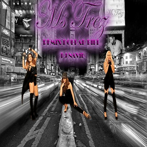Download Dj Dollar Bill: Dollar Bill (DJ Navid Remix) By Ms Trez On Amazon Music