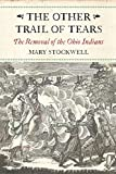 img - for The Other Trail of Tears: The Removal of the Ohio Indians book / textbook / text book