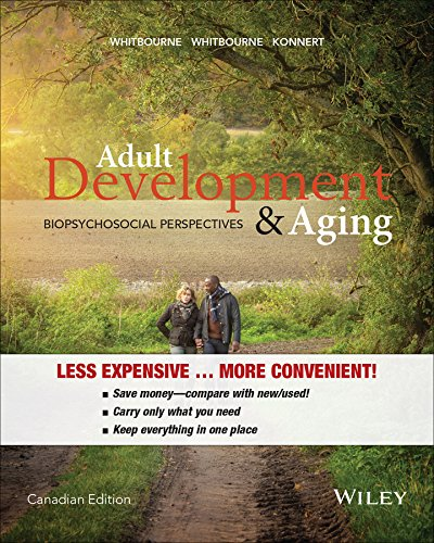 Adult Development and Aging, Binder Ready Version: Biopsychosocial Perspectives