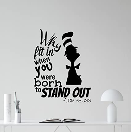 Amazoncom Dr Seuss Quotes Wall Decal Why Fit In When You Were Born