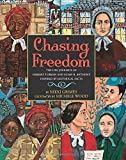 Chasing Freedom: The Life Journeys of Harriet Tubman and Susan B. Anthony, Inspired by Historical Facts