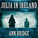 Julia in Ireland Audiobook by Ann Bridge Narrated by Elizabeth Jasicki