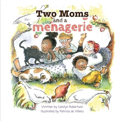 Two Moms and a Menagerie