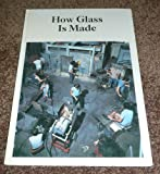How Glass Is Made, Alan J. Paterson, 0816000387