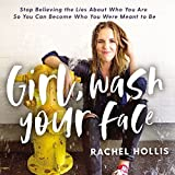 #2: Girl, Wash Your Face: Stop Believing the Lies About Who You Are So You Can Become Who You Were Meant to Be
