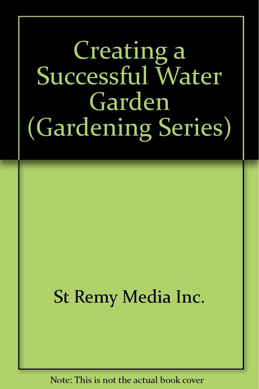 Download Creating a Successful Water Garden (Gardening Series) pdf