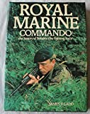 Royal Marine Commando: The History of Britain's Elite Fighting Force