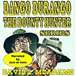 Dango and Weed Ride Again: Dango Durango - the Bounty Hunter Series, Book 1 | David L. McAdams