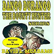 Dango and Weed Ride Again: Dango Durango - the Bounty Hunter Series, Book 1 | David L. McAdams