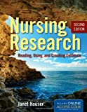 Nursing Research : Reading, Using, and Creating Evidence 2E, Houser, 0763780146