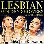 Lesbian Golden Showers | Giselle Renarde