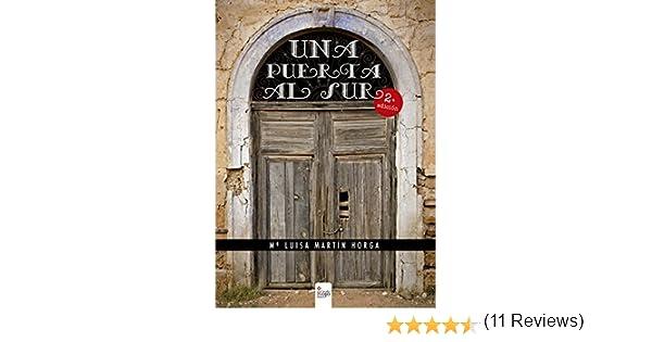UNA PUERTA AL SUR eBook: María Luisa Martín Horga: Amazon.es: Tienda Kindle
