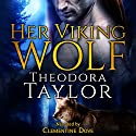 Her Viking Wolf Audiobook by Theodora Taylor Narrated by Clementine Dove