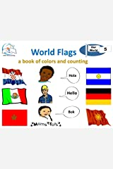 World Flags: A Book of Colors and Counting (Our World 5) Kindle Edition