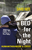 A Bed For The Night: Humanitarianism in an Age of Genocide (A Vintage original)