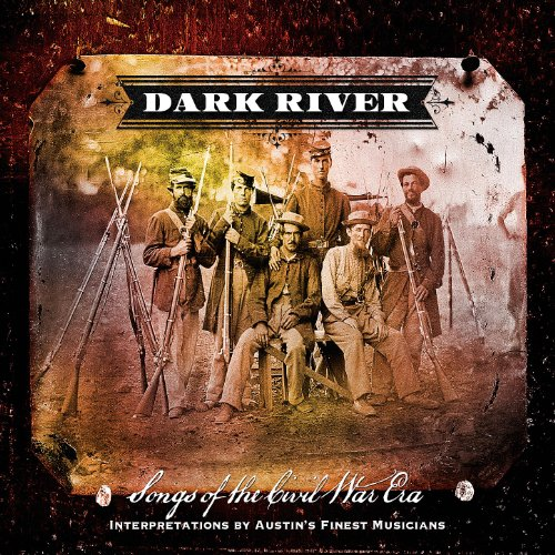 Dark River: Songs Of The Civil...