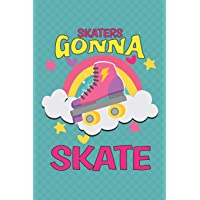 Skaters Gonna Skate: Roller Skating Notebook Journal Diary Composition 6x9 120 Pages Cream Paper Notebook for Roller…