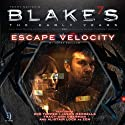 Blake's 7: Zen - Escape Velocity (Dramatized) Radio/TV Program by James Swallow Narrated by Zoe Tapper, Jason Merrells, Tracy-Ann Oberman, Alistair Lock