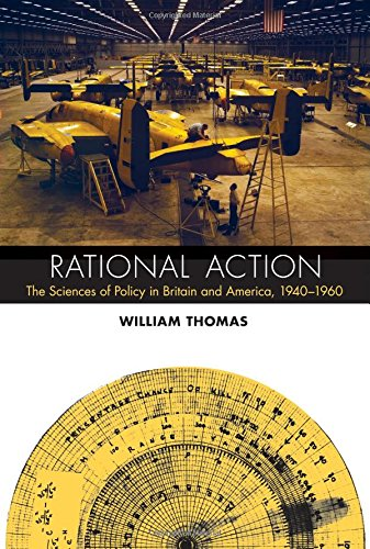 Rational Action: The Sciences of Policy in Britain and America, 1940-1960 (Transformations: Studies in the History of Science and Technology)