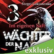 Wächter 3: Im eigenen Saft   Sergej Lukianenko